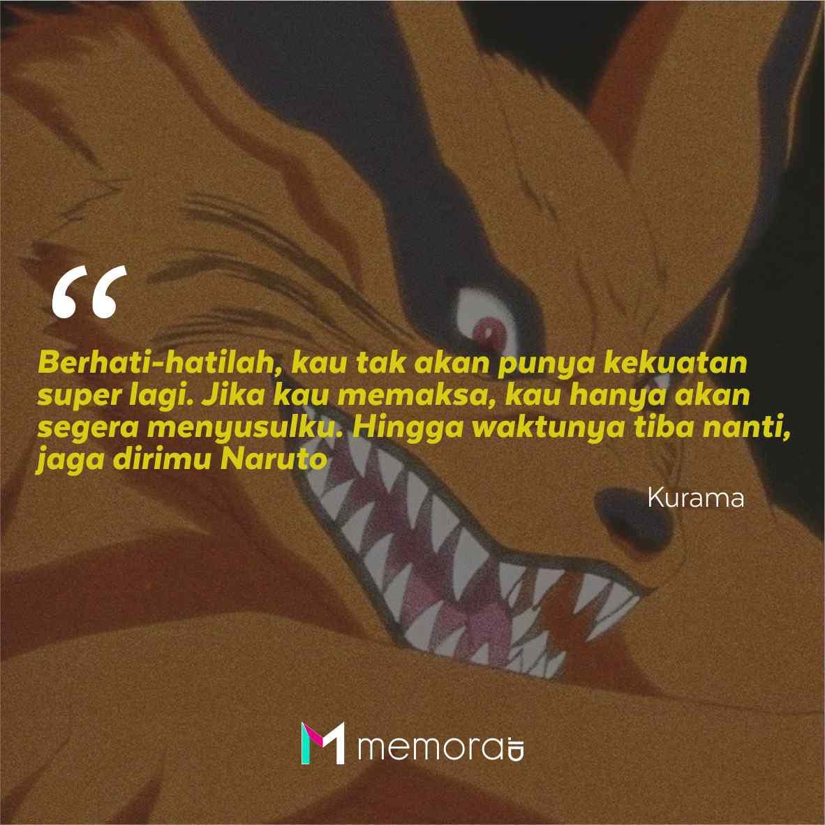 Kata-Kata Mutiara Kurama Berikut Kata-Kata Mutiara Kurama: