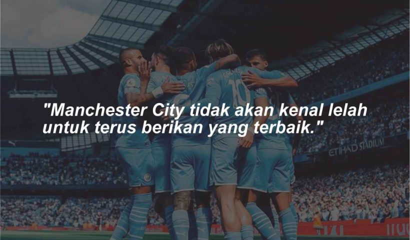 Quotes dan kata-kata bijak Manchester City
